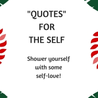 Self-love...quotes for the 'self'.  #writebravely