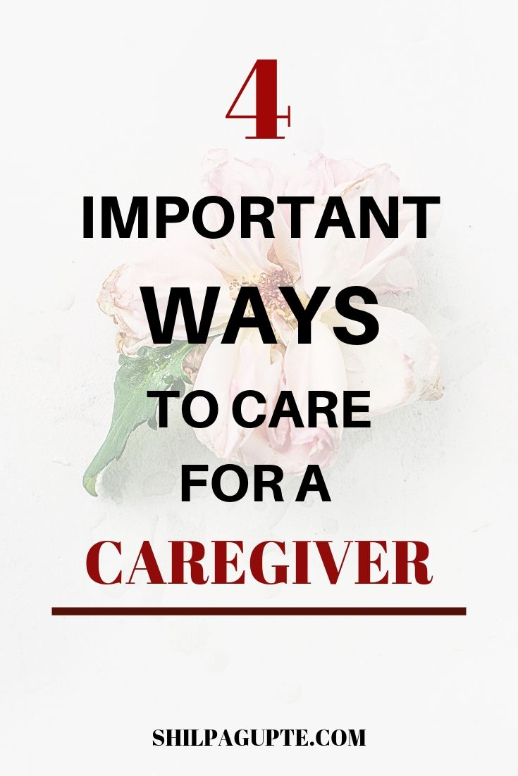 WAYS TO CARE FOR A CAREGIVER