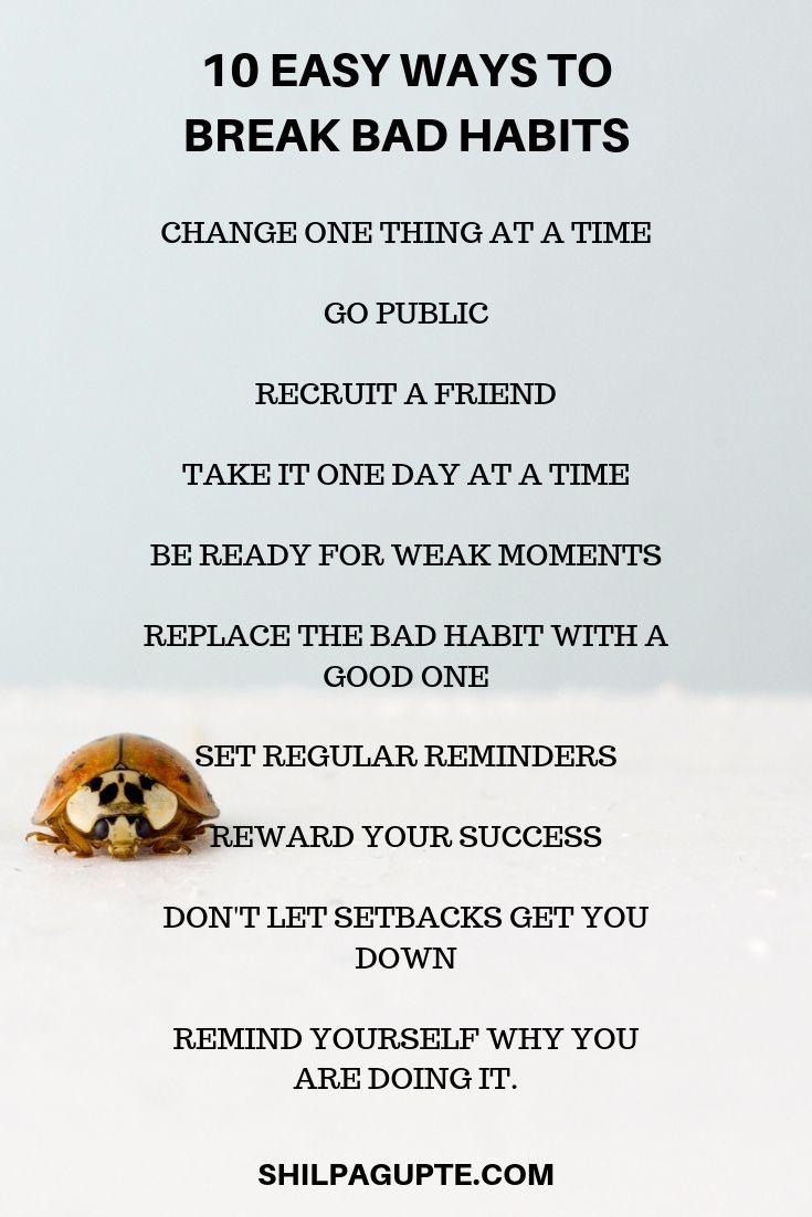 10 EASY WAYS TO BREAK BAD HABITS