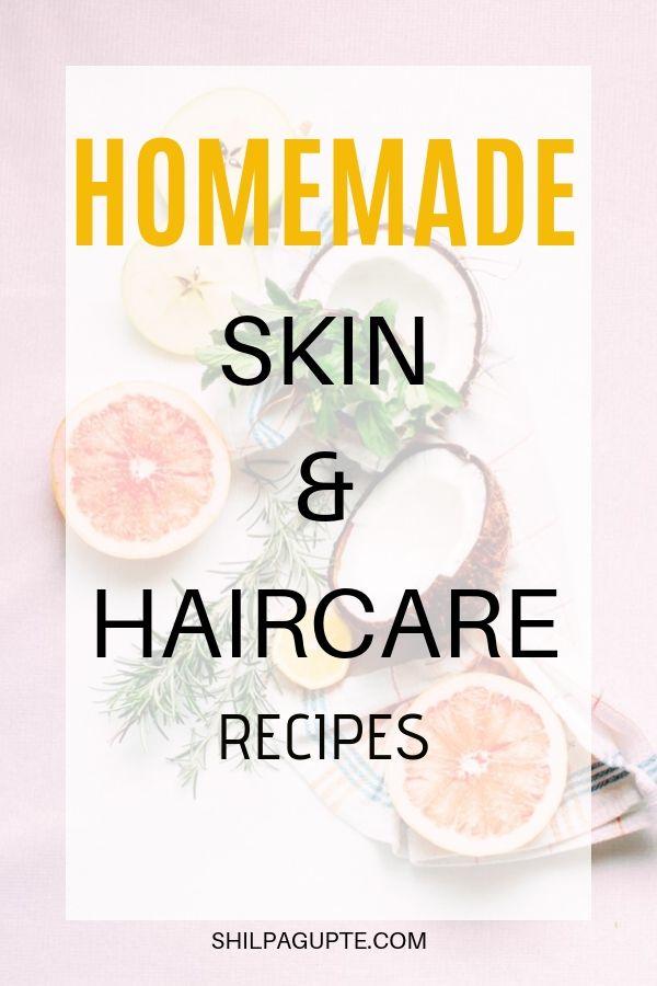 HOMEMADE SKIN & HAIRCARE RECIPES