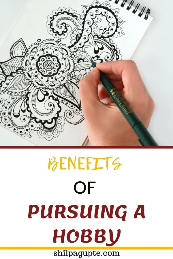 BENEFITS OF PURSUING A HOBBY