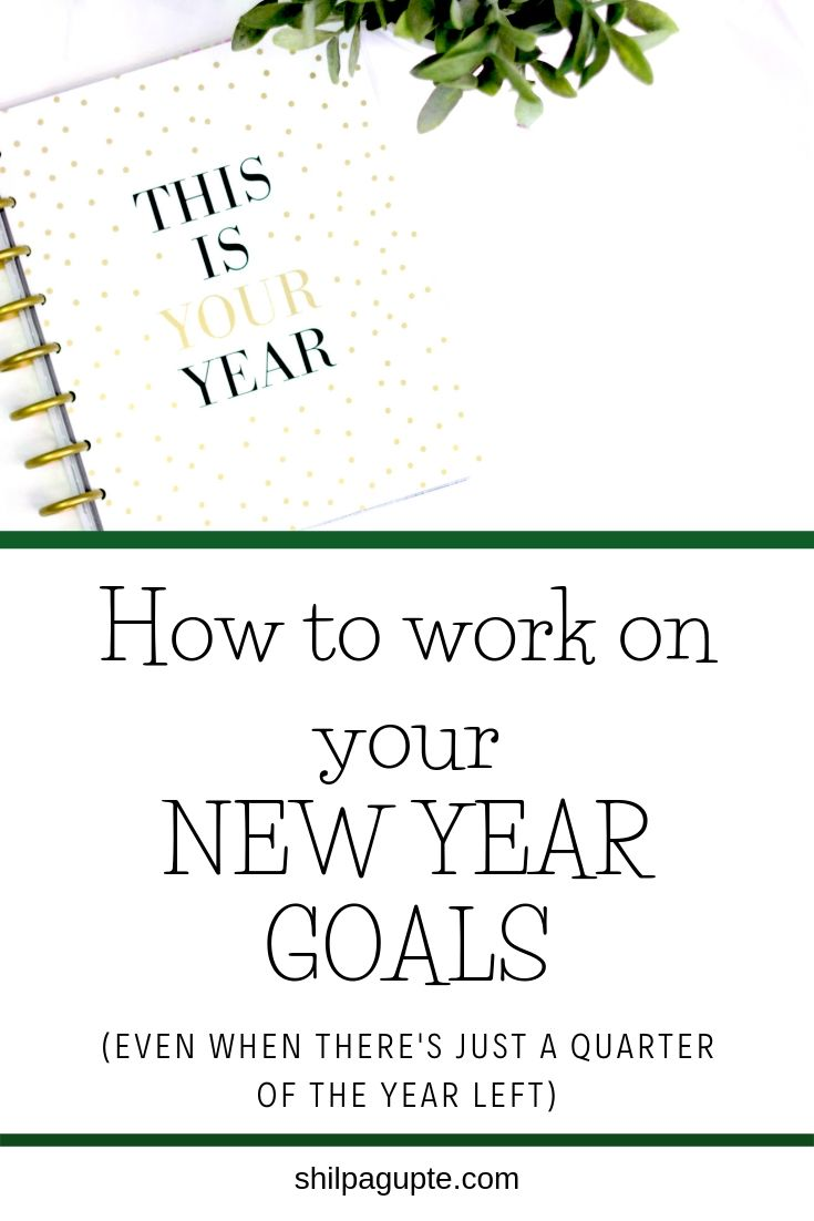 How to work on your NEW YEAR GOALS