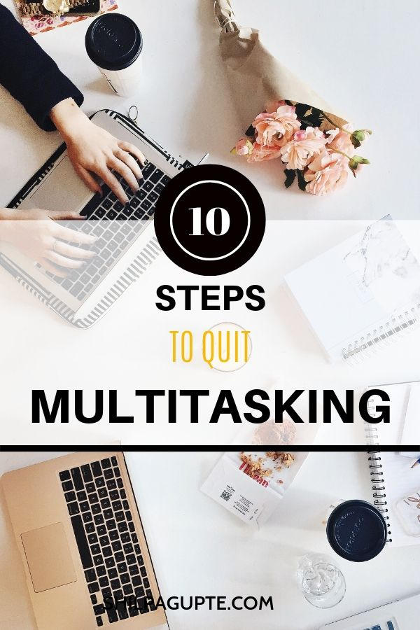 10 STEPS TO QUIT MULTITASKING