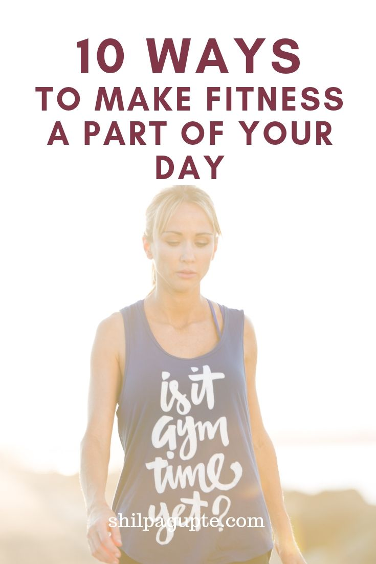 10 ways to make fitness a part of your day (1)