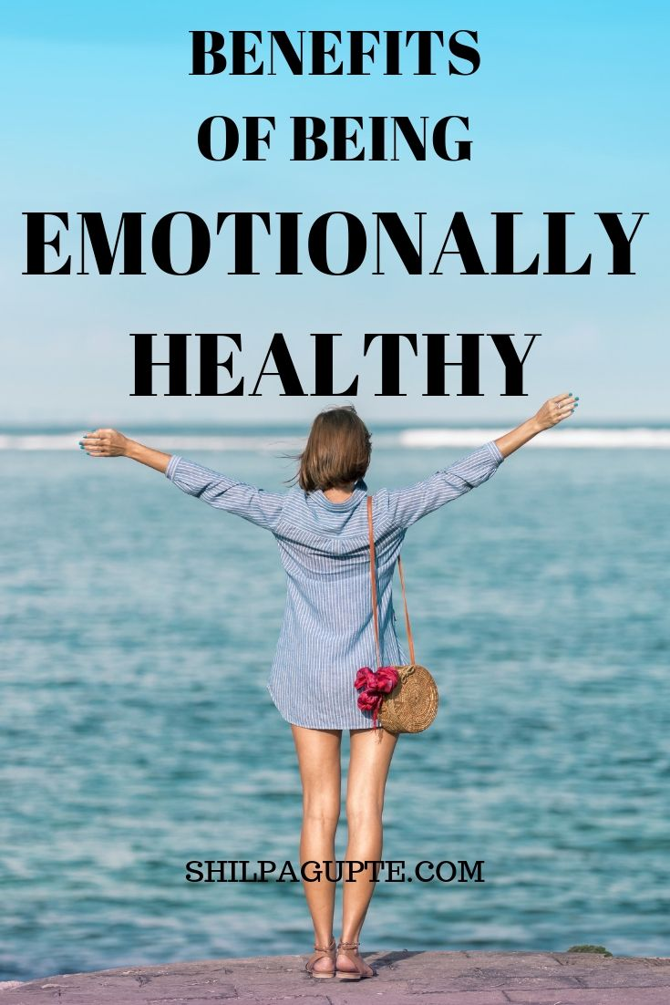 BENEFITS OF BEING EMOTIONALLY HEALTHY