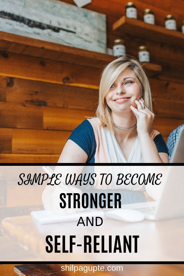 BECOME A STRONGER AND SELF-RELIANT YOU