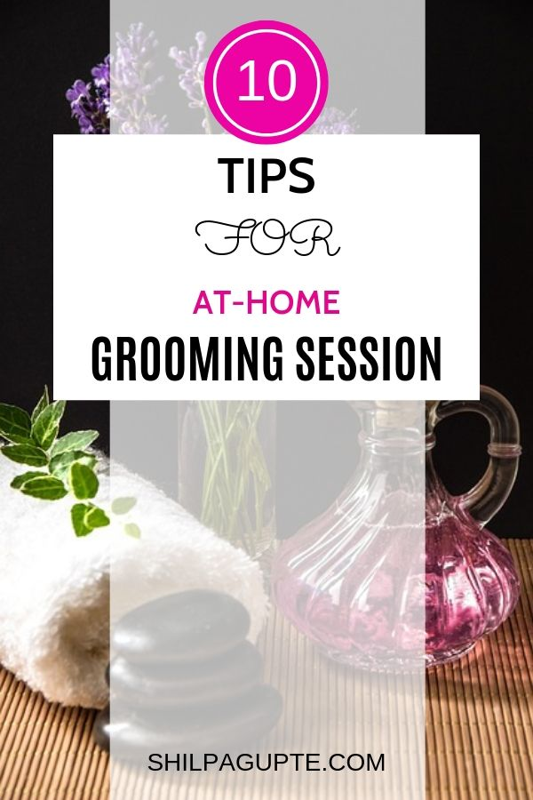 TIPS FOR AT-HOME GROOMING