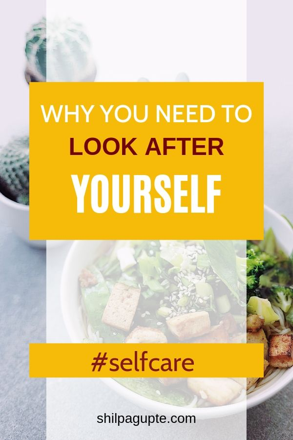 WHY YOU NEED TO LOOK AFTER YOURSELF