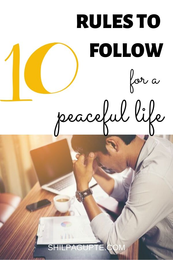 10 RULES TO FOLLOW FOR A PEACEFUL LIFE.