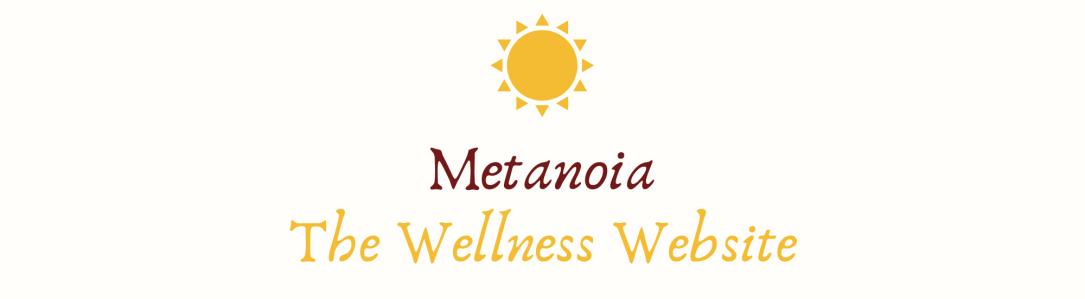 Metanoia - The Wellness Website