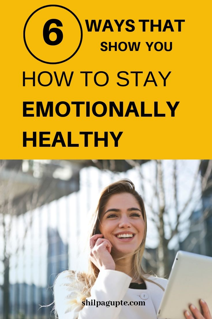 HOW TO STAY EMOTIONALLY HEALTHY