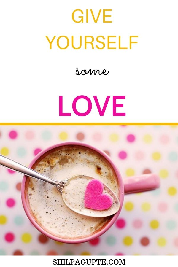 GIVE YOURSELF some LOVE