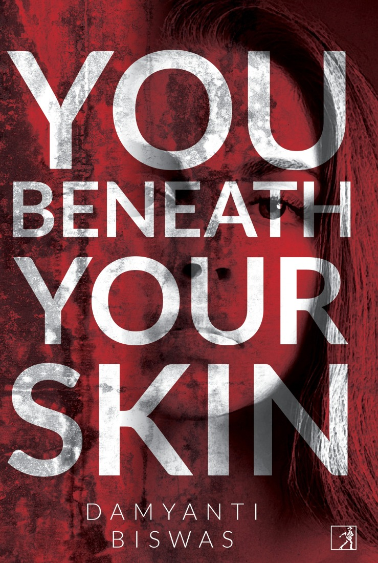 You beneath your skin, by Damyanti Biswas