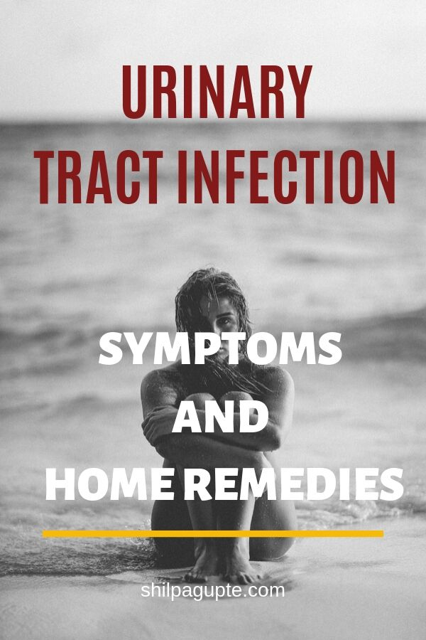 Urinary Tract Infection - Symptoms and home remedies