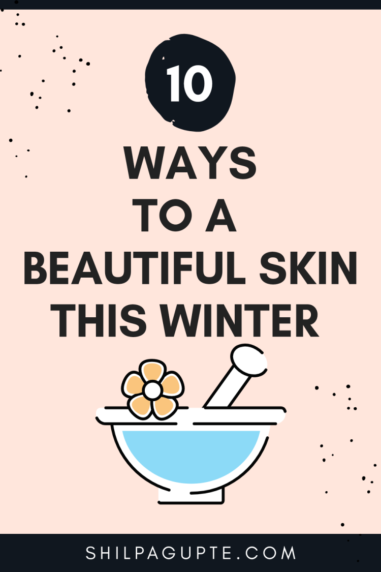 10 ways to a beautiful skin this winter