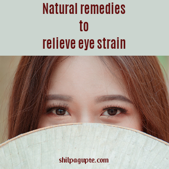 Natural remedies for eye strain
